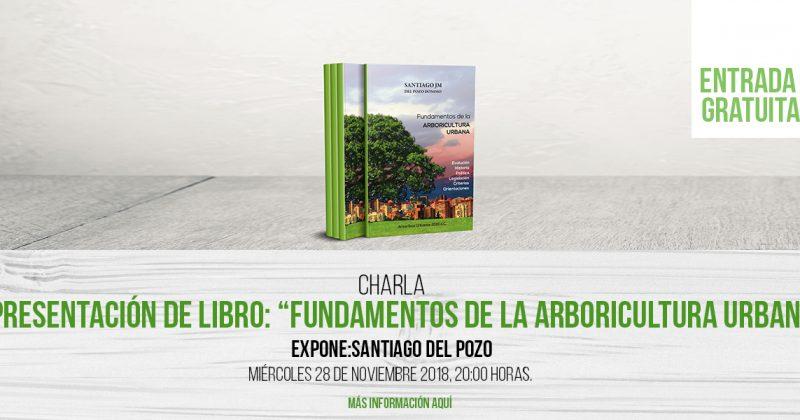 """Charla Presentación de libro: """"Fundamentos de la Arboricultura Urbana"""""""